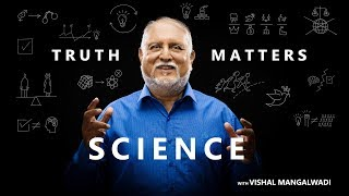 7. The Source of the Scientific Revolution – Truth Matters – Vishal Mangalwadi