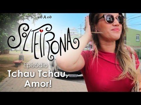 A Solteirona: Episódio 1 - Tchau tchau, Amor