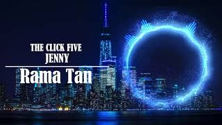 Jenny-The Click Five (Rama Tan COVER) (Audio Only)