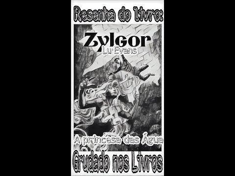 Resenha do livro: Zylgor A princesa das Água ( Lu Evans)