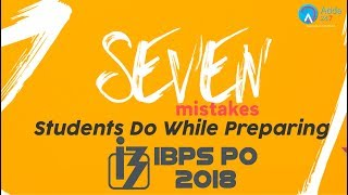 7 Mistakes Students Make While Preparing For IBPS PO | Keep These  In Mind