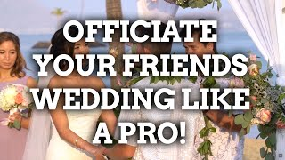 HOW TO OFFICIATE A WEDDING LIKE A PRO!