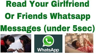 how to hack your friends whatsapp   Control your friends whatsapp account