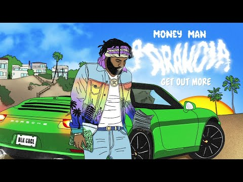 "Money Man – ""Get Out More"""