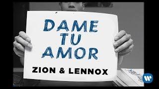 Dame Tu Amor (Letra) - Zion y Lennox (Video)