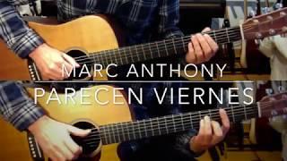 Parecen Viernes Marc Anthony Guitarra