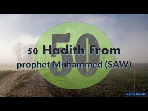 50 Hadith (Sayings) From The prophet Muhammed (SAW)-The Most Powerful Hadith in Islam-part 1!
