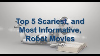 Top 5 Scary Robot Movies