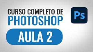 AULA 2   Curso Photoshop CC