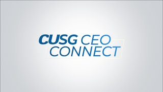 CUSG CEO Connect – Are our employees engaged and focused with a mission driven purpose?