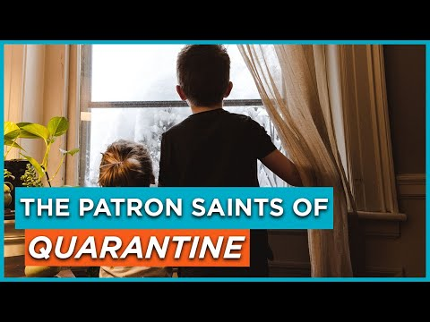 The Patron Saints of Quarantine