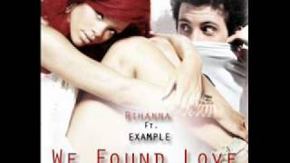 Rihanna ft. Example - We Found Love