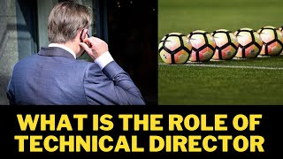 What Is The Role Of A Technical Director ?