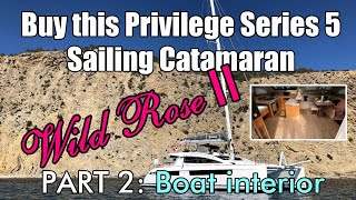 "Walkthrough of a Privilege Series 5 Catamaran For Sale | ""Wild Rose II"" Part 2 Boat's Interior"