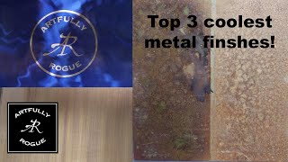Top 3 Coolest Metal Finishes!