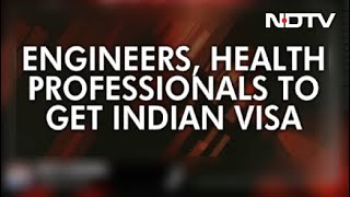 Engineers, Health Professionals Among Those Who Will Get Indian Visa Now - Download this Video in MP3, M4A, WEBM, MP4, 3GP