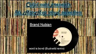 Brand Nubian - word is bond (Buckwild remix) (1994)