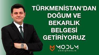 Türkmenistan'dan apostilli doğum ve  bekarlık belgesi getiriyoruz.