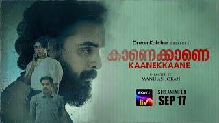 Kaanekkaane | Official Trailer – Malayalam Movie | SonyLIV  | Streaming on September 17