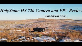 HolyStone HS 720 Camera and FPV Review, with Sheriff Mike