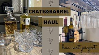 Crate & Barrel Haul | Bar Cart 2020