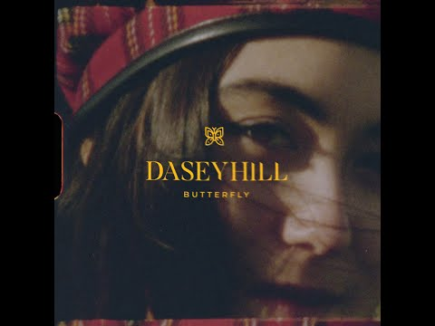 "Dasey Hill - DASEY HILL - ""Butterfly"" (OFFICIAL MUSIC VIDEO)"