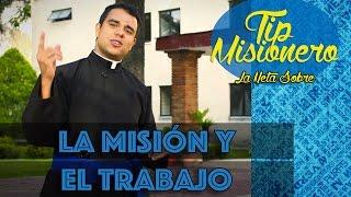 La Misión y el Trabajo - Tip Misionero
