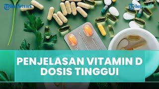 Penjelasan Dokter Henry tentang Vitamin D Dosis Tinggi