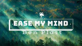 ben platt ease my mind lyrics