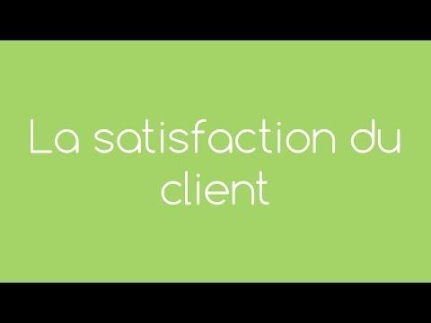 Vidéo sur La satisfaction du client