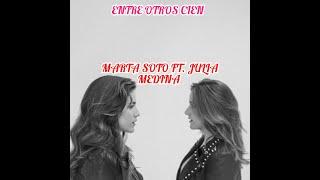 ENTRE OTROS CIEN LETRA| MARTA SOTO FT. JULIA MEDINA