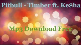 Pitbull - Timber ft. Ke$ha Mp3 Download Free