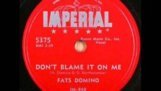FATS DOMINO  Don't Blame It On Me  JAN '56