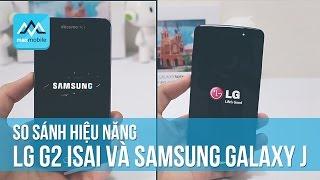 preview picture of video 'LG G2 Isai và Samsung Galaxy J - So sánh hiệu năng, tốc độ xử lý'
