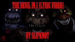 The Devil In I [Music Video] By Slipknot (Five Nights At Freddy's 4)
