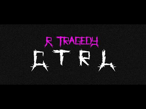 R. Tragedy - CTRL (Official Music Video) online metal music video by R. TRAGEDY