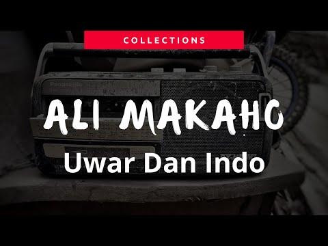 Ali Makaho ~ Uwar Dan Indo