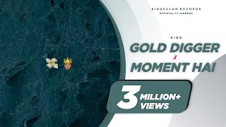 King - Gold Digger | Moment Hai | Official YT Jukebox | Latest