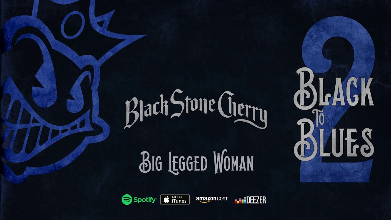 BLACK STONE CHERRY - Big legged woman