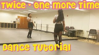 TWICE「One More Time」  FULL DANCE TUTORIAL