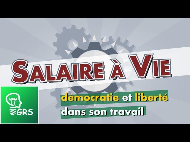Salaire à vie - Démocratie et liberté dans son travail