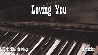 Dark Side Cowboys - Chronicles - Loving You