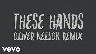 Samm Henshaw   These Hands (Oliver Nelson Remix) [Audio]