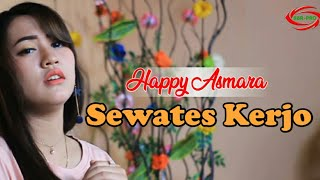 SEWATES KERJO   HAPPY ASMARA ( FULL HD )