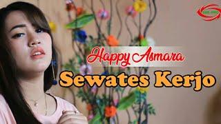 Download lagu Sewates Kerjo Happy Asmara Mp3