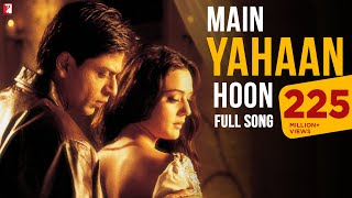 Main Yahaan Hoon | Full Song | Veer-Zaara | Shah Rukh