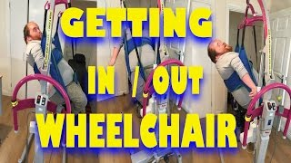 GETTING IN AND OUT OF WHEELCHAIR *REVAMPED*