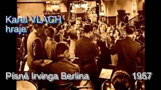 Karel Vlach hraje - Písně  Irvinga  Berlina (3)