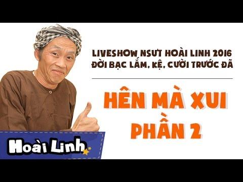 Liveshow Hoài Linh 2016 Đời Bạc Lắm, Kệ, Cười Trước Đã - phần 2