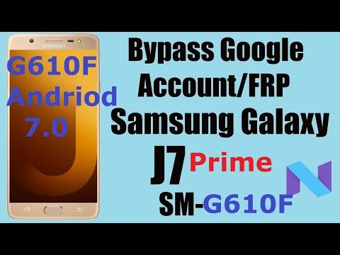 Samsung J7 Prime SM- G610F FRP Bypass Google Account Android 7 0 All